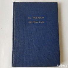 Libros de segunda mano: EL RETABLO DE FRAY LUIS, DE VÍCTOR ESPINÓS DE 1.947.. Lote 202491008