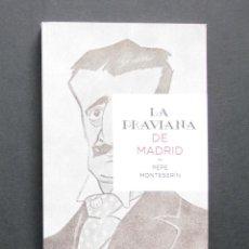 Libros de segunda mano: LA PRAVIANA DE MADRID (ADAPTACIÓN DE LA PRAVIANA DE VITAL AZA) – PEPE MONTESERÍN – 2015. Lote 202498675