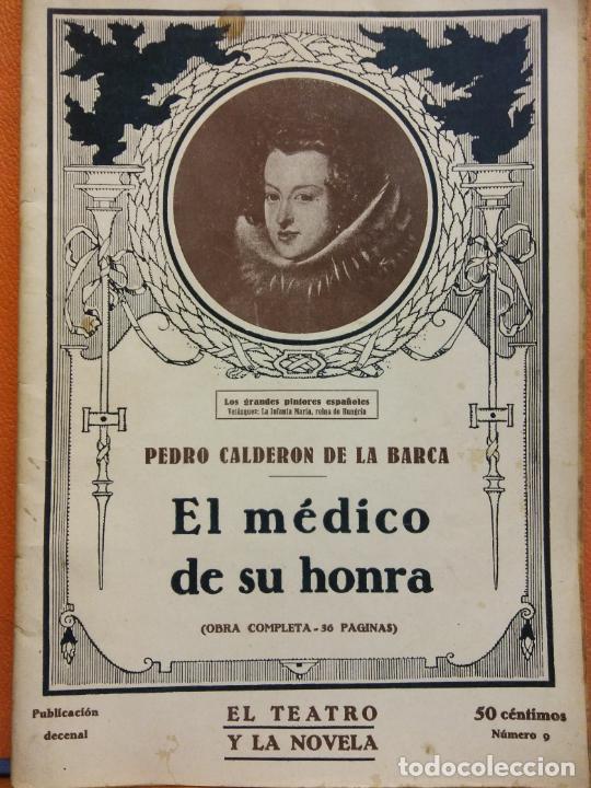 EL MÉDICO DE SU HONRA. PEDRO CALDERON DE LA BARCA. EL TEATRO Y LA NOVELA (Libros de Segunda Mano (posteriores a 1936) - Literatura - Teatro)