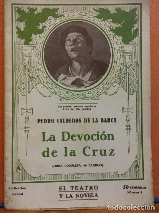 LA DEVOCIÓN DE LA CRUZ. PEDRO CALDERON DE LA BARCA. EL TEATRO Y LA NOVELA (Libros de Segunda Mano (posteriores a 1936) - Literatura - Teatro)