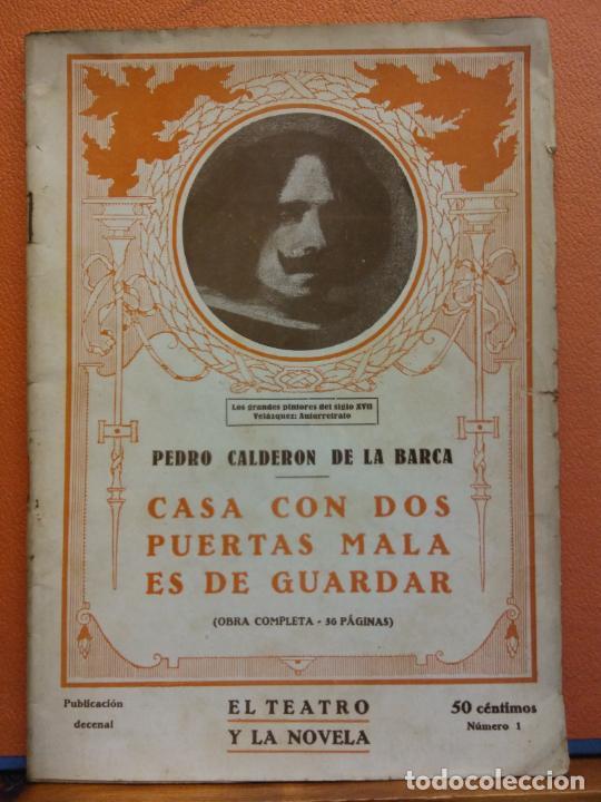 CASA CON DOS PUERTAS MALA ES DE GUARDAR. PEDRO CALDERON DE LA BARCA. EL TEATRO Y LA NOVELA (Libros de Segunda Mano (posteriores a 1936) - Literatura - Teatro)