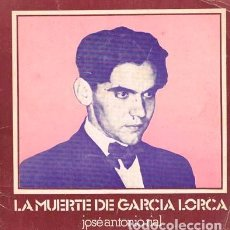 Libros de segunda mano: RIAL, JOSE ANTONIO LA MUERTE DE FEDERICO GARCIA LORCA: VOLVER A CONTAR LA HISTORIA (TEATRO). Lote 202674616
