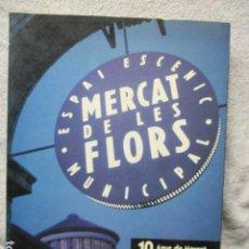 Libros de segunda mano: MERCAT DE LES FLORS - ESPAI ESCENIC MUNICIPAL (EN CATALAN) MUY BUEN ESTADO.. Lote 202827647