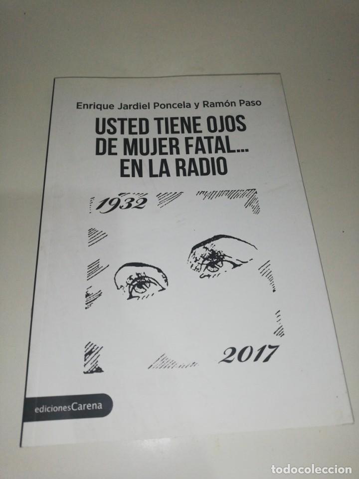 ENRIQUE JARDIEL PONCELA Y RAMON PASO , USTED TIENE OJOS DE MUJER FATAL... EN LA RADIO (Libros de Segunda Mano (posteriores a 1936) - Literatura - Teatro)