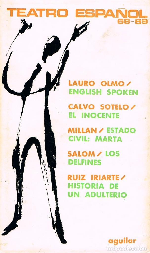 TEATRO ESPAÑOL, TEMPORADA 1968-1969, LAURO OLMO, CALVO SOTELO, MILLAN Y RUIZ IRIARTE (Libros de Segunda Mano (posteriores a 1936) - Literatura - Teatro)