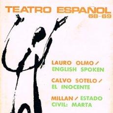 Libros de segunda mano: TEATRO ESPAÑOL, TEMPORADA 1968-1969, LAURO OLMO, CALVO SOTELO, MILLAN Y RUIZ IRIARTE. Lote 203434982
