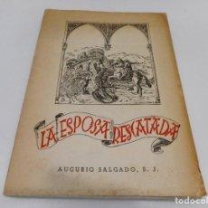Libros de segunda mano: AUGURIO SALGADO ,S.J. LA ESPOSA RESCATADA Q615W. Lote 203774888