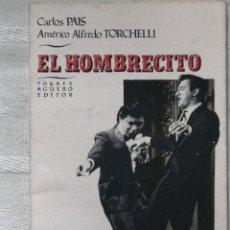 Libros de segunda mano: EL HOMBRECITO CARLOS PAIS, AMÉRICO TORCELLI IN 8º RUSTICA ILUSTRADA 1992 TORRES AGUERO 52 PP. NO. Lote 203965838