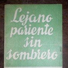 Libros de segunda mano: BALLESTEROS, MERCEDES: LEJANO PARIENTE SIN SOMBRERO. COMEDIA. COLECCIÓN TEATRO Nº 501. 1966. Lote 42027430