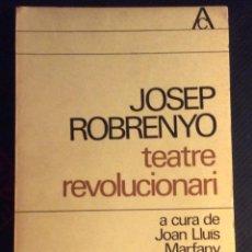 Libros de segunda mano: TEATRE REVOLUCIONARI. JOSEP ROBRENYO. ANTOLOGIA CATALANA - 2. 1965. EDICIONS 62. Lote 204629398