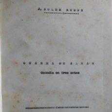 Libros de segunda mano: OBRA DE TEATRO INÉDITA DE J. SOLER REDÓN DE REUS: GUERRA DE ALMAS. AÑO 1941. Lote 205459721
