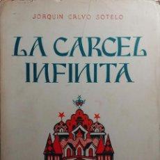 Libros de segunda mano: LA CÁRCEL INFINITA : DRAMA EN TRES ACTOS Y EN PROSA / JOAQUÍN CALVO SOTELO. MADRID, 1945.. Lote 205462398