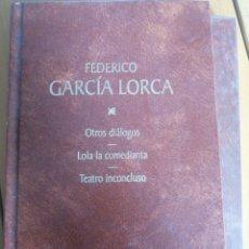 Libros de segunda mano: OTROS DIÁLOGOS. LOLA LA COMEDIANTA. TEATRO INCONCLUSO. FEDERICO GARCÍA LORCA. ISBN 8447313190 1998 I. Lote 205560795