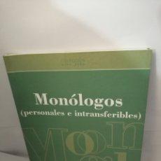 Libros de segunda mano: MONÓLOGOS (PERSONALES E INTRANSFERIBLES). Lote 205688781