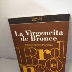 Libros de segunda mano: LA VIRGENCITA DE BRONCE DE NORGE ESPINOSA MENDOZA. Lote 205688822