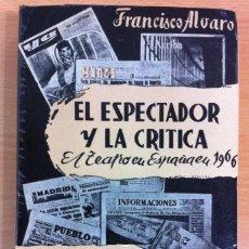 Libros de segunda mano: LIBRO EL ESPECTADOR Y LA CRÍTICA - EL TEATRO EN ESPAÑA EN 1966, POR FRANCISCO ÁLVARO. CERES, 1967. Lote 76882079