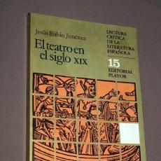 Libros de segunda mano: EL TEATRO EN EL SIGLO XIX. JESÚS RUBIO JIMÉNEZ. EDITORIAL PLAYOR, 1983. LECTURA CRÍTICA DE LA LITERA. Lote 206801468