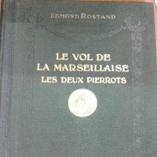 Libros de segunda mano: LE VOL DE LA MARSEILLAISE.- LES DEUX PIERROTS.OUVRES COMPLETES ILLUSTREES DE EDMOND ROSTAND. Lote 207073545