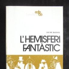 Libros de segunda mano: L'HEMISFERI FANTÀSTIC JAUME BATISTE 1984 IMPECABLE EDEBÉ TEATRE 27 PER A NOIS I NOIES. COMÈDIA. Lote 207095656