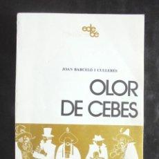 Libros de segunda mano: OLOR DE CEBES JOAN BARCELÓ I CULLERÉS 1984 IMPECABLE EDEBÉ TEATRE 22 PER A NOIS I NOIES. Lote 207095765