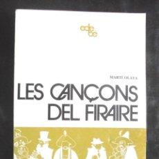 Libros de segunda mano: LES CANÇONS DEL FIRAIRE MARTÍ OLAYA 1984 IMPECABLE EDEBÉ TEATRE 23 PER A NOIS I NOIES. Lote 207095850