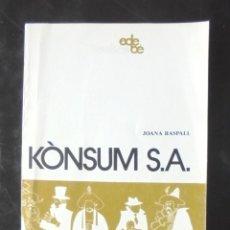 Libros de segunda mano: KÒNSUM S.A. JOANA RASPALL 1984 IMPECABLE EDEBÉ TEATRE 20 PER A NOIS I NOIES. Lote 207095997