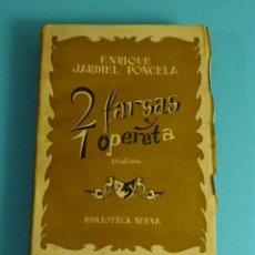 Libros de segunda mano: ENRIQUE JARDIEL PONCELA. DOS FARSAS Y UNA OPERETA. BIBLIOTECA NUEVA. 1943. Lote 207119398