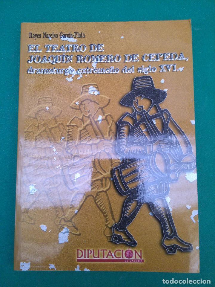 EL TEATRO DE JOAQUÍN ROMERO DE CEPEDA, DRAMATURGO EXTREMEÑO DEL SIGLO XVI (Libros de Segunda Mano (posteriores a 1936) - Literatura - Teatro)