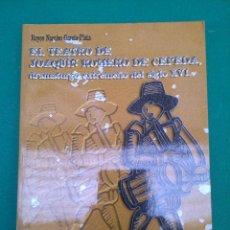 Libros de segunda mano: EL TEATRO DE JOAQUÍN ROMERO DE CEPEDA, DRAMATURGO EXTREMEÑO DEL SIGLO XVI. Lote 208018202