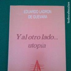 Libros de segunda mano: Y AL OTRO LADO...UTOPÍA - EDUARDO LADRÓN DE GUEVARA - ED. REGIONAL DE EXTREMADURA. Lote 269689068