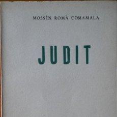 Libros de segunda mano: JUDIR. ROMÀ COMAMALA. BARCELONA, 1959. Lote 208320175