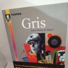 Libros de segunda mano: GRIS DE ARTURO PINEDO DE MIGUEL. Lote 208328111