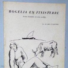 Libros de segunda mano: ROGELIA EN FINISTERRE. ACCIÓN DRAMÁTICA EN SIETE CUADROS. Lote 208436125