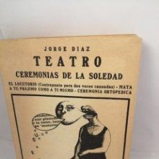 Libros de segunda mano: TEATRO, CEREMONIAS DE LA SOLEDAD DE JORGE DIAZ. Lote 208902441
