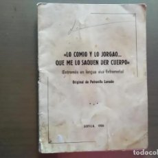 Libros de segunda mano: LIBRO LO COMIO Y LO JORGAO... QUE ME LO SAQUEN DER CUERPO (ENTREMES EN LENGUA VIVA EXTREMEÑA). Lote 209151195