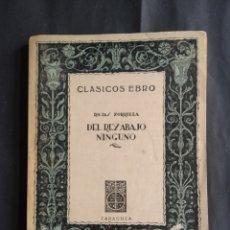 Libros de segunda mano: DEL REY ABAJO NINGUNO - FRANCISCO DE ROJAS ZORRILLA (1ªED. IL.) (ZARAGOZA : EBRO, 1944). Lote 207964525