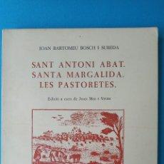 Libros de segunda mano: SANT ANTONI ABAT. SANTA MARGALIDA. LES PASTORETES - JOAN BARTOMEU BOSCH. Lote 209685768