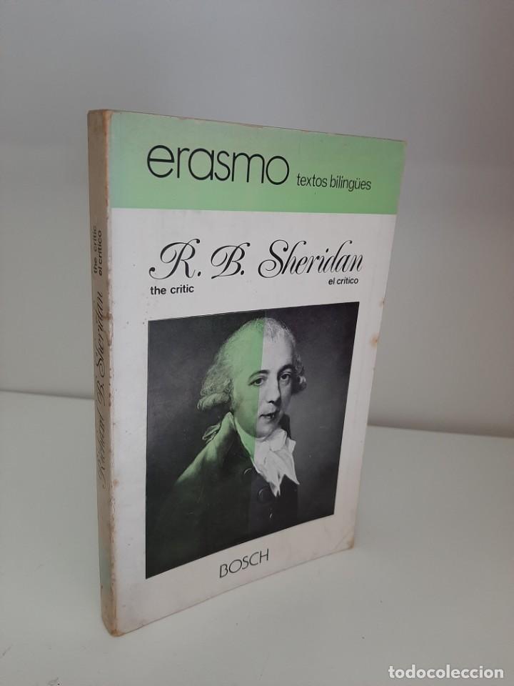 EL CRITICO-THE CRITIC, RICHARD B. SHERIDAN, ERASMO TEXTOS BILINGUES, TEATRO-COMEDIA / THEATRE-COMEDY (Libros de Segunda Mano (posteriores a 1936) - Literatura - Teatro)