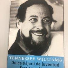 Libros de segunda mano: DULCE PAJARO DE JUVENTUD / ESCALERAS AL TECHO / CUADERNO DE TRIGORIN. Lote 210105236
