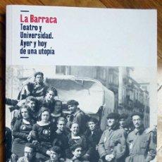 Livros em segunda mão: LA BARRACA. TEARO Y UNIVERSIDAD. AYER Y HOY DE UNA UTOPÍA. Lote 210756907