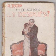 Libros de segunda mano: EL TEATRO MODERNO Nº 65. ...Y DESPUÉS? POR FELIPE SASSONE. EDITORIAL PRENSA MODERNA 1926. Lote 210960420