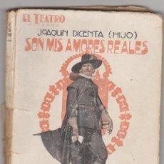 Libros de segunda mano: EL TEATRO MODERNO Nº 78. SON MIS AMORES REALES POR JOAQUÍN DICENTA. EDITORIAL PRENSA MODERNA 1927. Lote 210960490