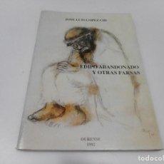Libros de segunda mano: JOSÉ LUIS LÓPEZ CID EDIPO ABANDONADO Y OTRAS FARSAS Q1806A. Lote 211263101