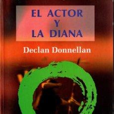 Libros de segunda mano: DECLAN DONNELLAN EL ACTOR Y LA DIANA. Lote 211610940