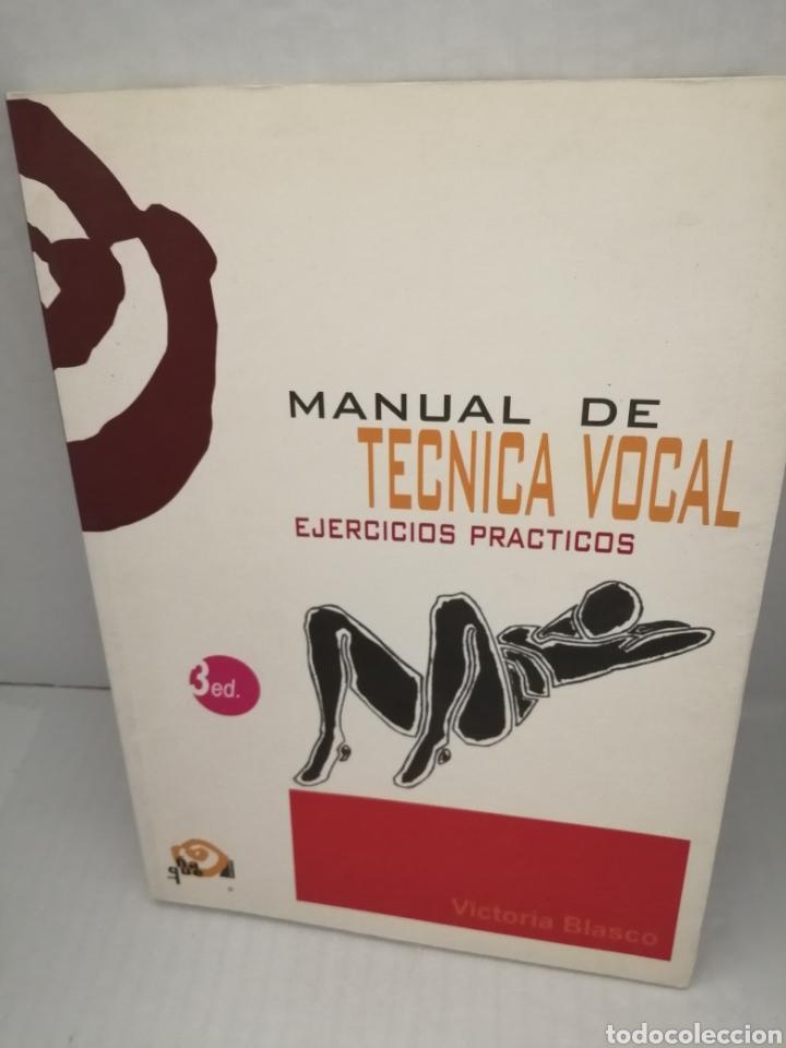 MANUAL DE TÉCNICA VOCAL. EJERCICIOS PRÁCTICOS (Libros de Segunda Mano (posteriores a 1936) - Literatura - Teatro)