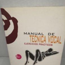 Libros de segunda mano: MANUAL DE TÉCNICA VOCAL. EJERCICIOS PRÁCTICOS. Lote 212672051