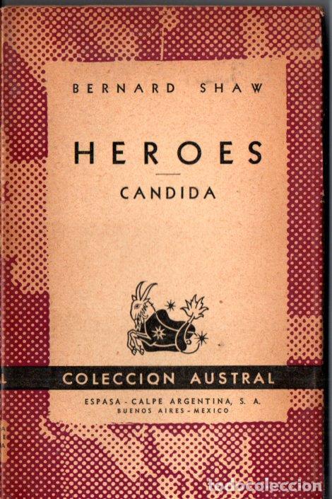 AUSTRAL Nº 630 : BERNARD SHAW - HÉROES / CÁNDIDA (1947) PRIMERA EDICIÓN EN AUSTRAL (Libros de Segunda Mano (posteriores a 1936) - Literatura - Teatro)