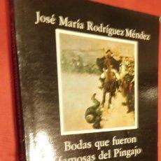 Libros de segunda mano: BODAS QUE FUERON FAMOSAS DE PINGAJO Y LA FANDANGA, FLOR DE OTOÑO. Lote 213441300