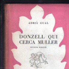 Libros de segunda mano: ADRIÀ GUAL . DONZELL QUI CERCA MULLER (SELECTA, 1949) CATALÀ. Lote 214279017