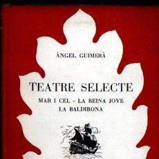 Libros de segunda mano: ANGEL GUIMERÀ . TEATRE SELECTE (SELECTA, 1949) CATALÀ - PRIMERA EDICIÓ. Lote 214279190